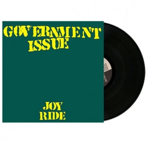 GOVERNMENT ISSUE – Joy Ride - LP 12""