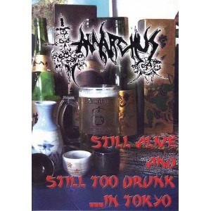 ANARCHUS - Still Alive and Still Too Drunk ...in Tokyo - DVD