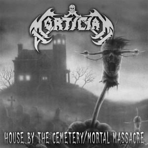 MORTICIAN - House By The Cemetery / Mortal Massacre - CD
