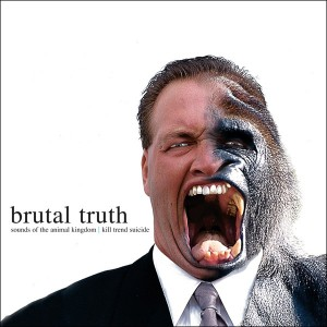 BRUTAL TRUTH - Sounds Of The Animal Kingdom + Kill Trend Suicide - CD